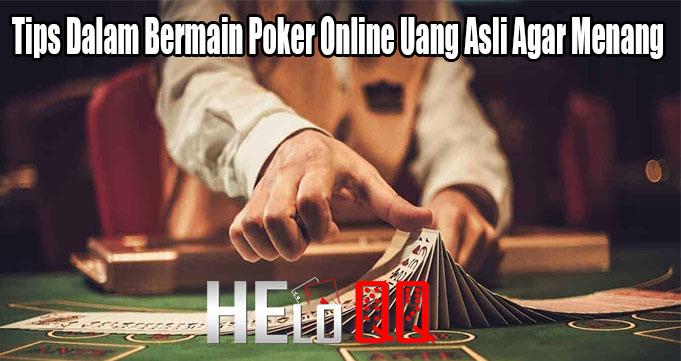 Tips Dalam Bermain Poker Online Uang Asli Agar Menang